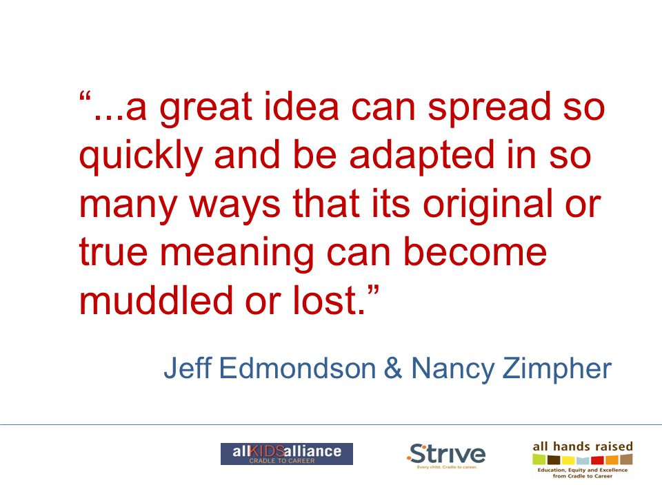 ...a great idea can spread so quickly and be adapted in so many ways that its original or true meaning can become muddled or lost. Jeff Edmondson & Nancy Zimpher
