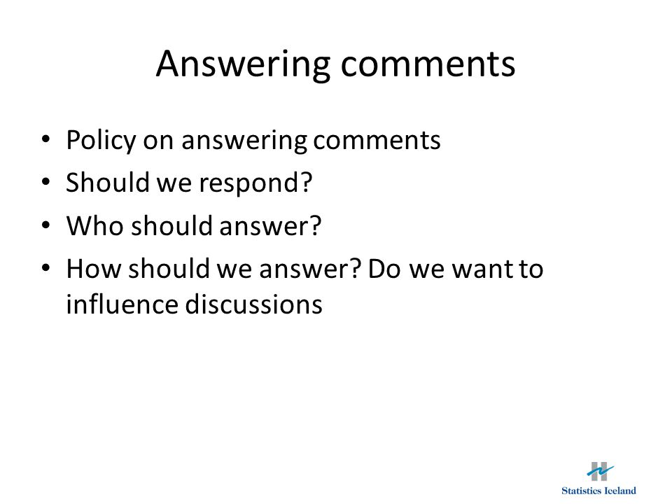 Answering comments Policy on answering comments Should we respond.