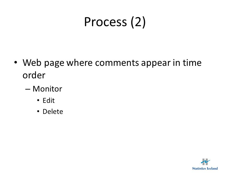 Process (2) Web page where comments appear in time order – Monitor Edit Delete