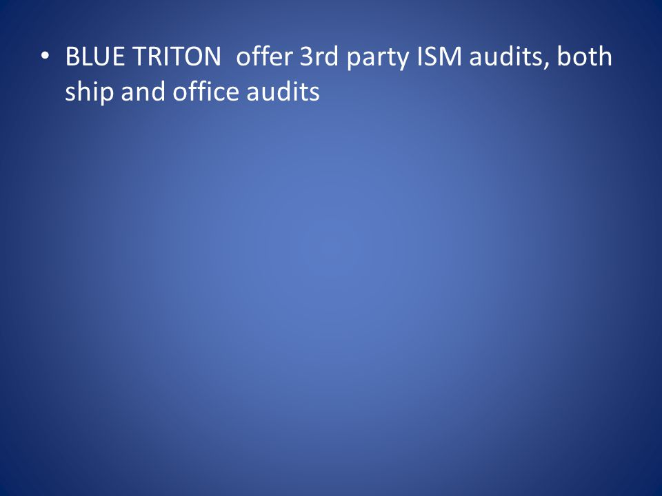 BLUE TRITON offer 3rd party ISM audits, both ship and office audits