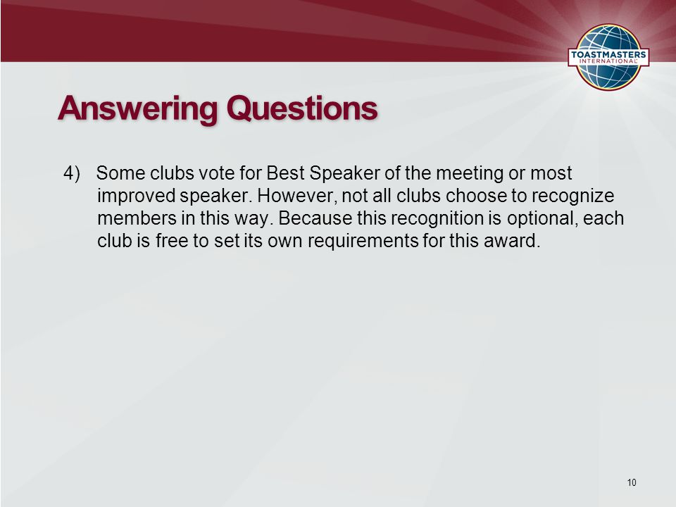 4) Some clubs vote for Best Speaker of the meeting or most improved speaker.