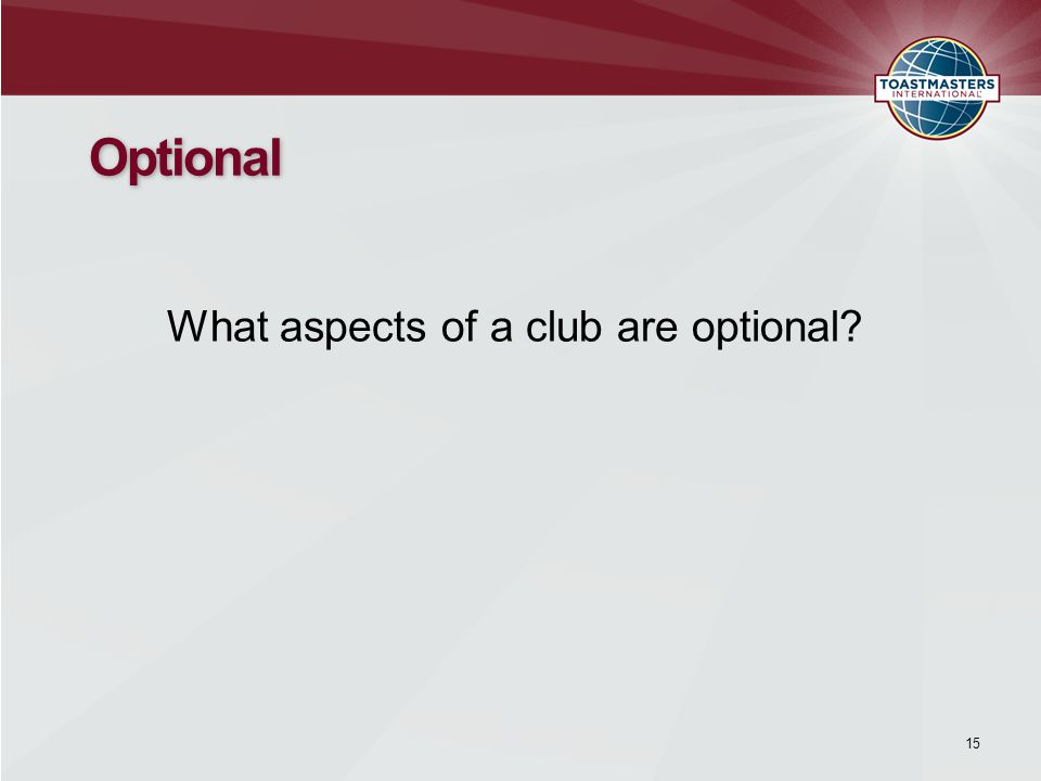 What aspects of a club are optional? Optional 15