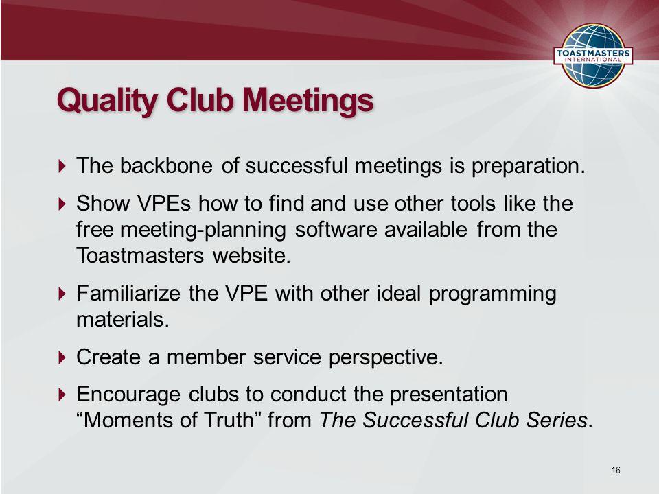 Quality Club Meetings  The backbone of successful meetings is preparation.