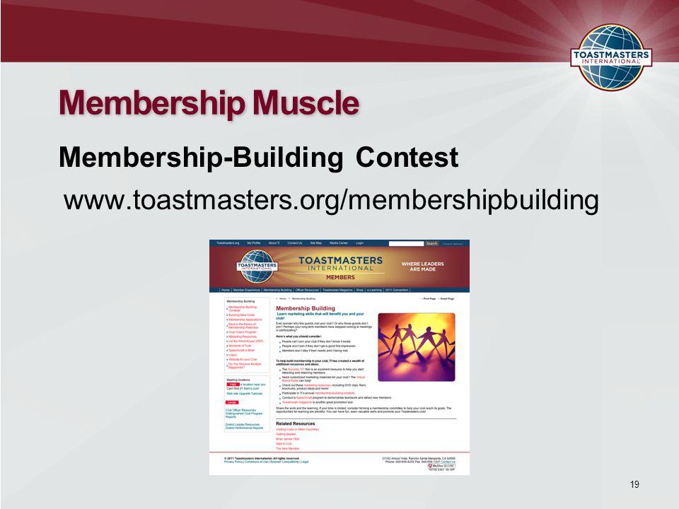 www.toastmasters.org/membershipbuilding Membership Muscle Membership-Building Contest 19