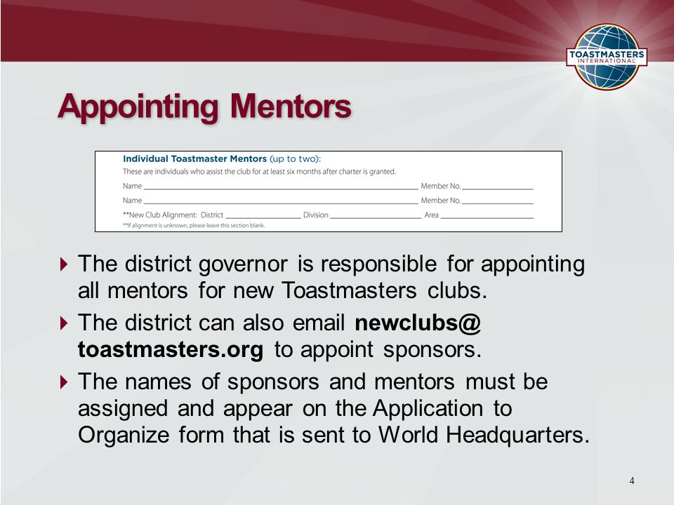 Appointing Mentors  The district governor is responsible for appointing all mentors for new Toastmasters clubs.