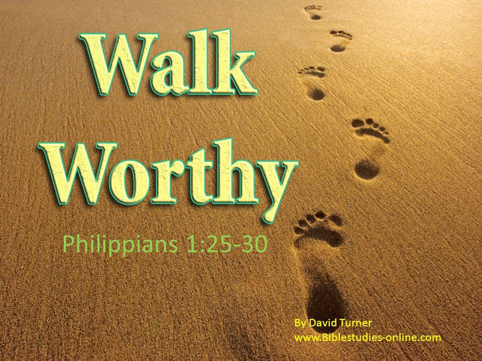 Philippians 1:25-30 By David Turner www.Biblestudies-online.com