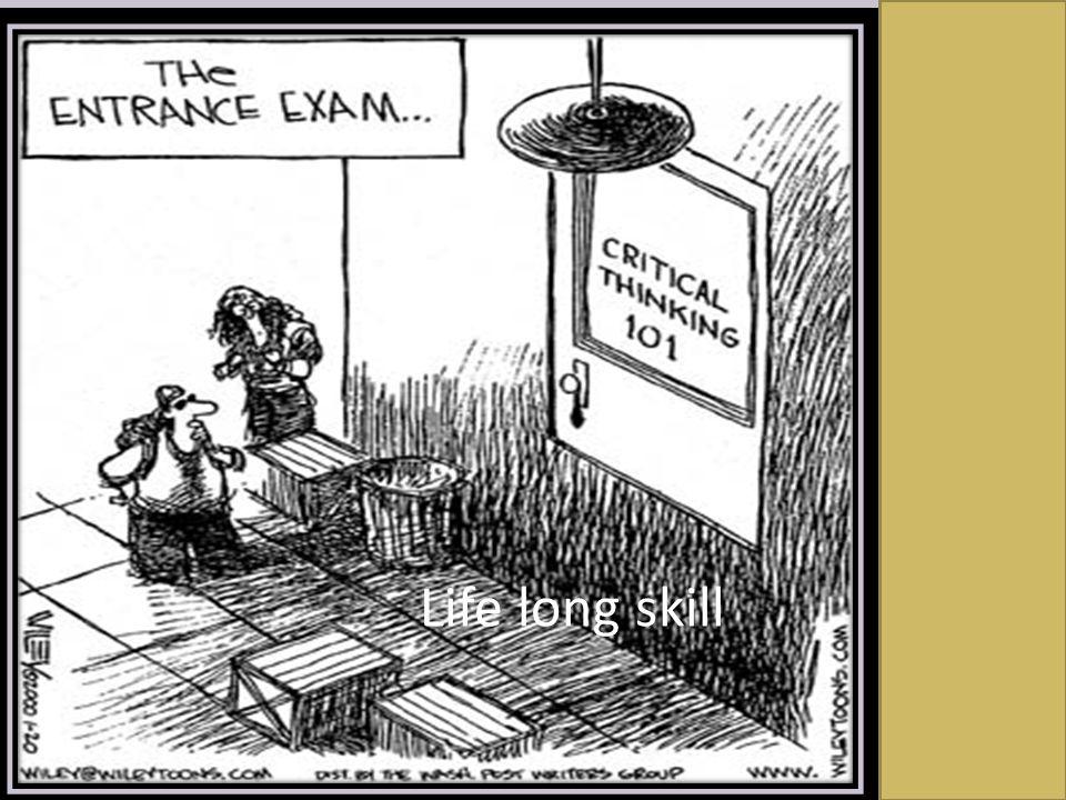 Life long skill