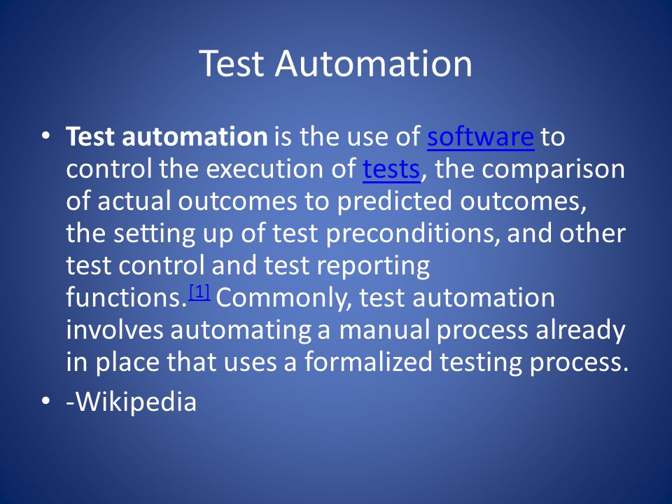 So what is test automation? Making executable tests to determine your software works appropriately
