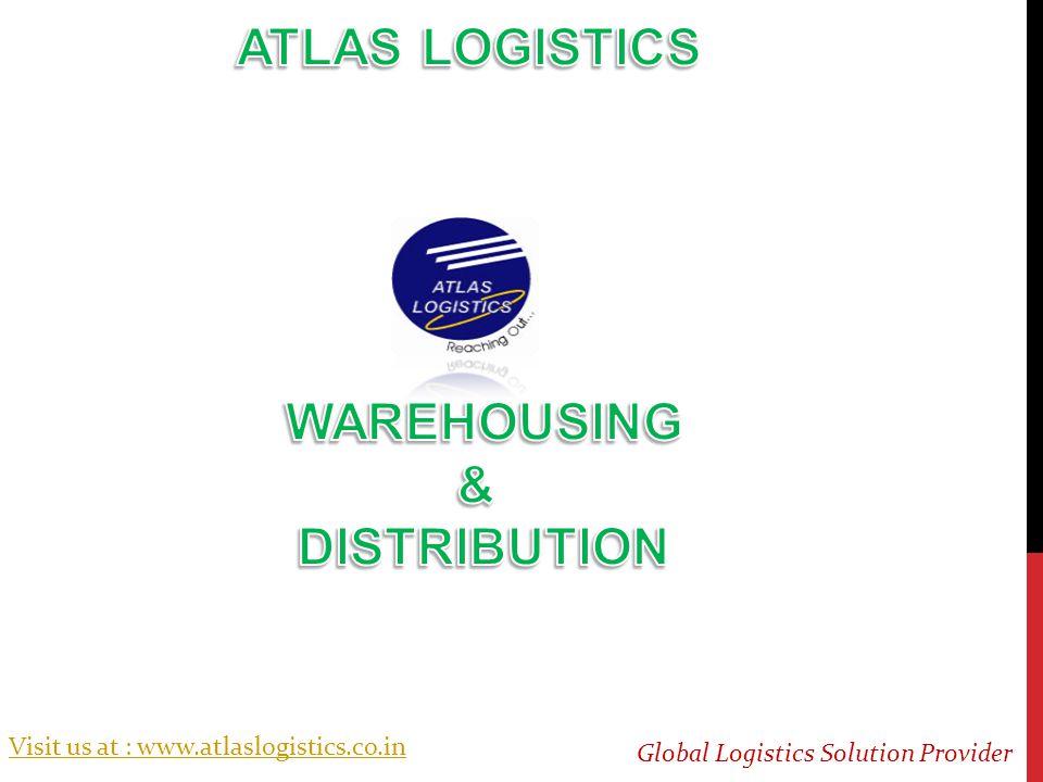 Visit us at : www.atlaslogistics.co.in Global Logistics Solution Provider