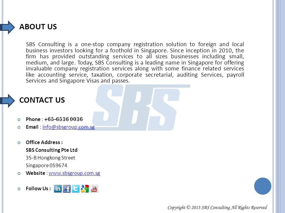 ABOUT US SBS Consulting is a one-stop company registration solution to foreign and local business investors looking for a foothold in Singapore. Since