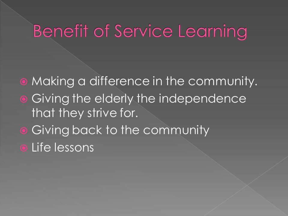  Making a difference in the community.  Giving the elderly the independence that they strive for.