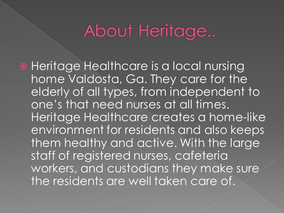  Heritage Healthcare is a local nursing home Valdosta, Ga.