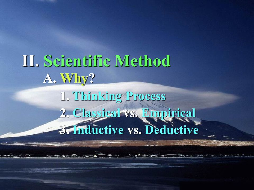 1. 1. Thinking Process A. Why. II. Scientific Method 2.