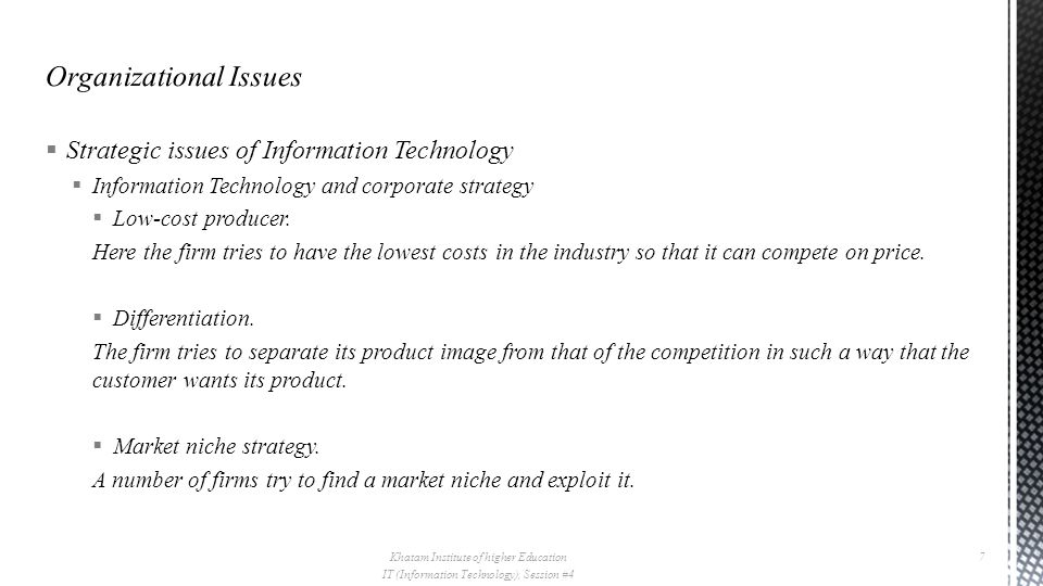  Strategic issues of Information Technology  Information Technology and corporate strategy  Low-cost producer.