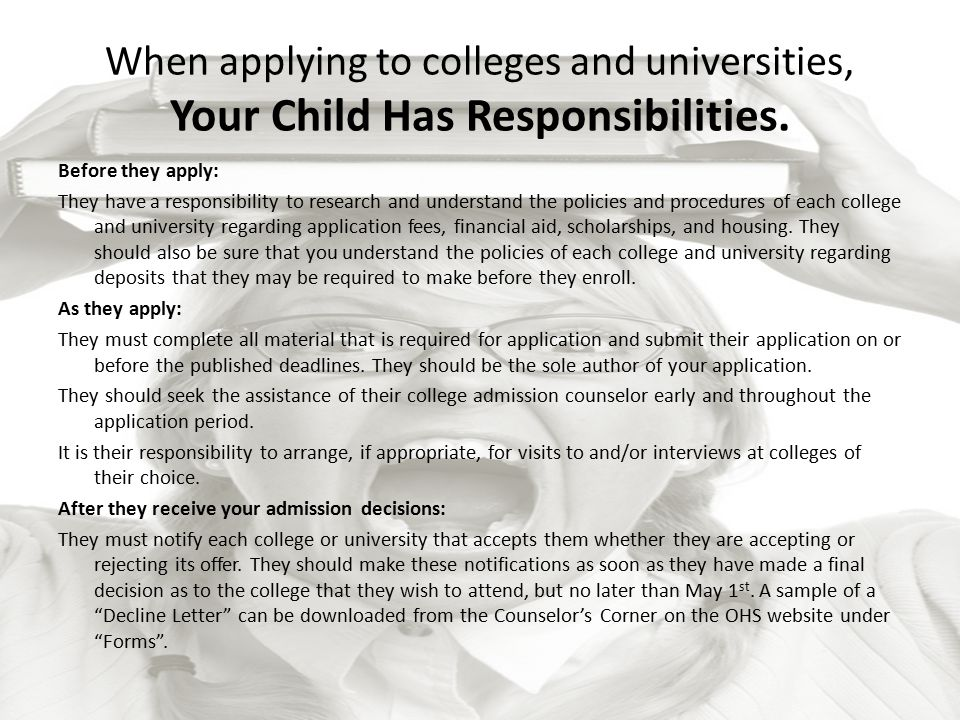 When applying to colleges and universities, Your Child Has Responsibilities.