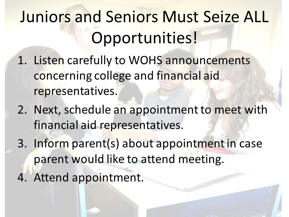 Juniors and Seniors Must Seize ALL Opportunities.