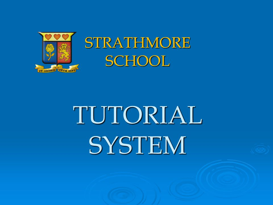 STRATHMORE SCHOOL TUTORIAL SYSTEM