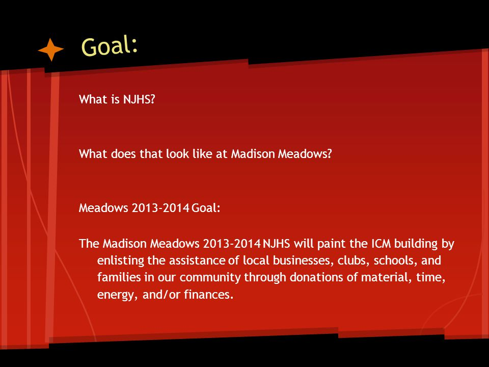 Goal: What is NJHS. What does that look like at Madison Meadows.