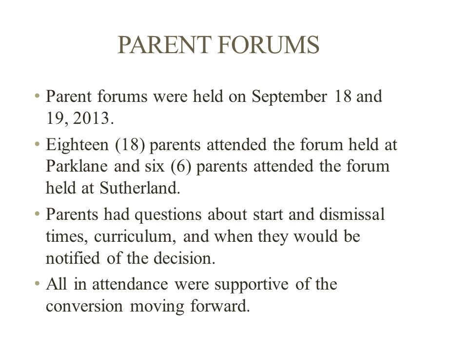 PARENT FORUMS Parent forums were held on September 18 and 19, 2013.