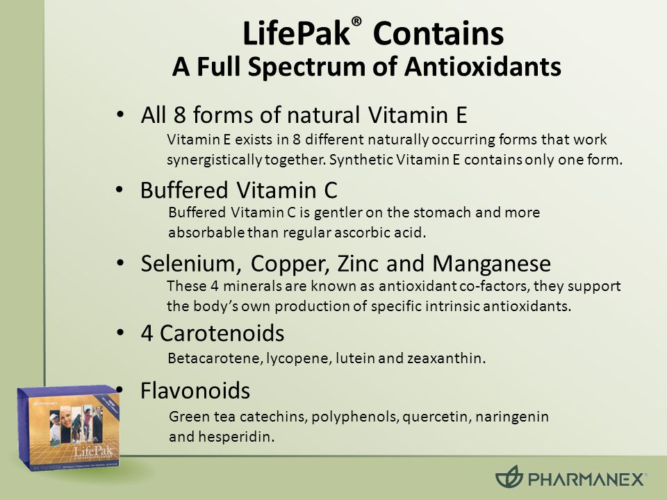 LifePak ® Contains Flavonoids A Full Spectrum of Antioxidants Vitamin E exists in 8 different naturally occurring forms that work synergistically together.