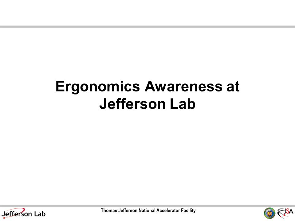 Ergonomics Awareness at Jefferson Lab
