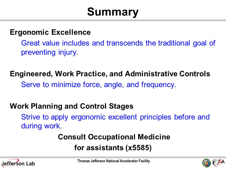 Summary Ergonomic Excellence Great value includes and transcends the traditional goal of preventing injury.