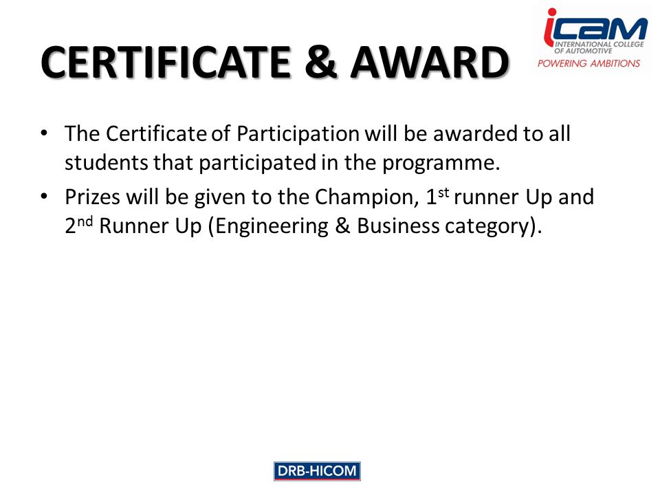 CERTIFICATE & AWARD The Certificate of Participation will be awarded to all students that participated in the programme.