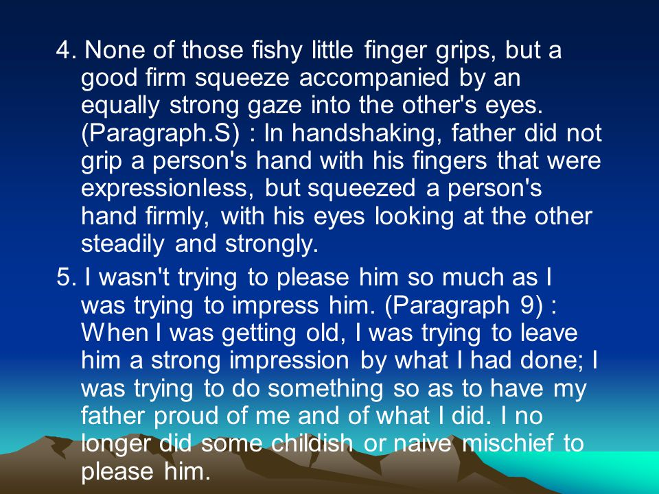 4. None of those fishy little finger grips, but a good firm squeeze accompanied by an equally strong gaze into the other's eyes. (Paragraph.S) : In ha