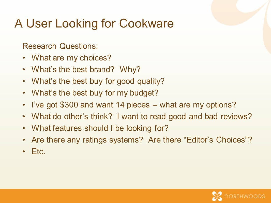 A User Looking for Cookware Research Questions: What are my choices.