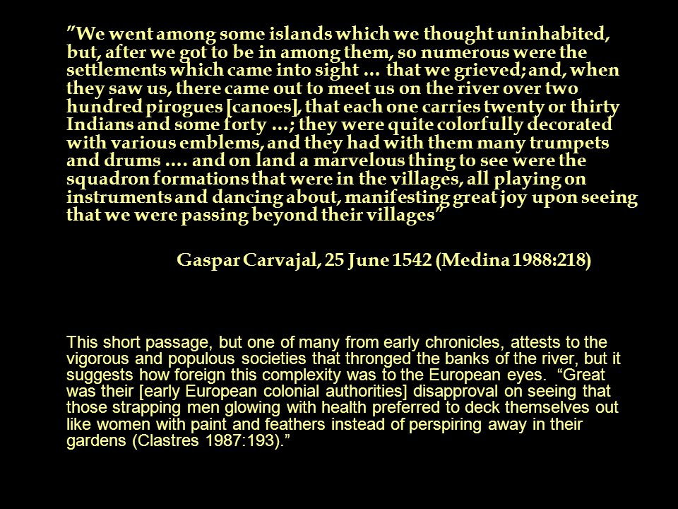 """""""We went among some islands which we thought uninhabited, but, after we got to be in among them, so numerous were the settlements which came into sigh"""