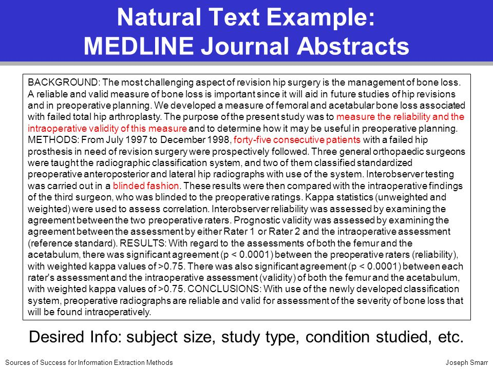 Joseph SmarrSources of Success for Information Extraction Methods Natural Text Example: MEDLINE Journal Abstracts Desired Info: subject size, study ty