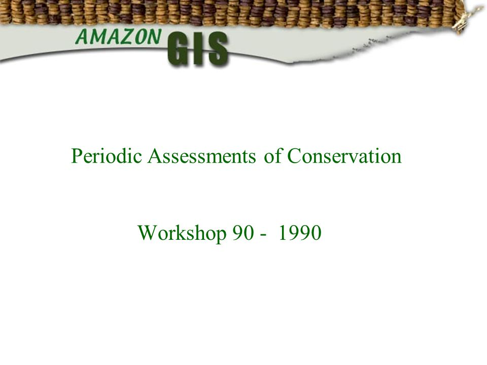 Workshop 90 - 1990 Periodic Assessments of Conservation