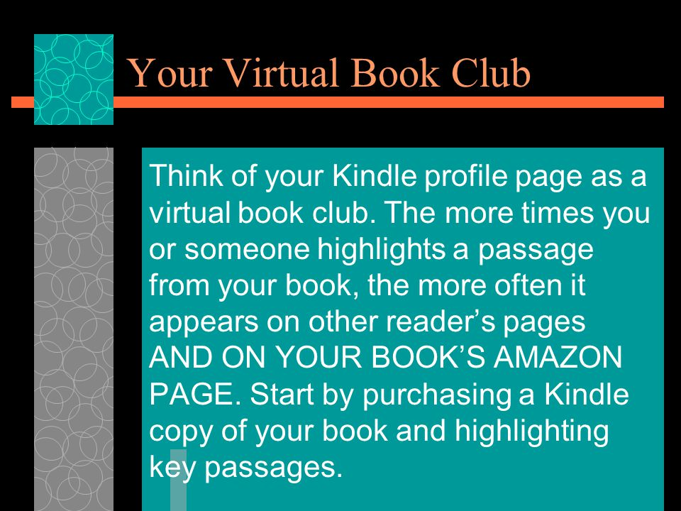 Your Virtual Book Club Think of your Kindle profile page as a virtual book club.
