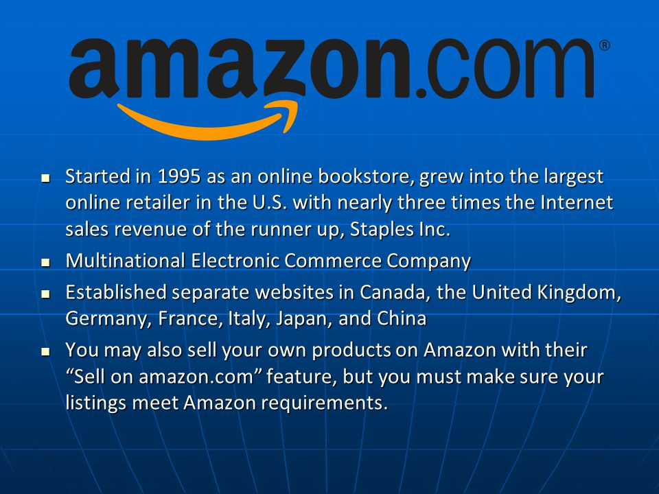 Started in 1995 as an online bookstore, grew into the largest online retailer in the U.S.