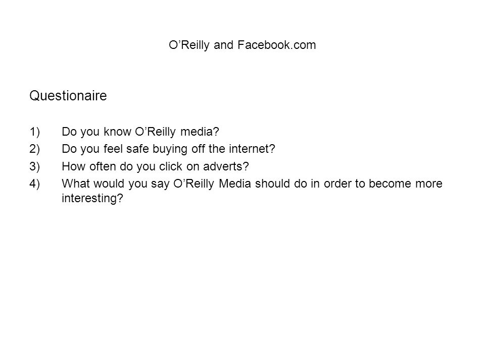 O'Reilly and Facebook.com Questionaire 1)Do you know O'Reilly media.