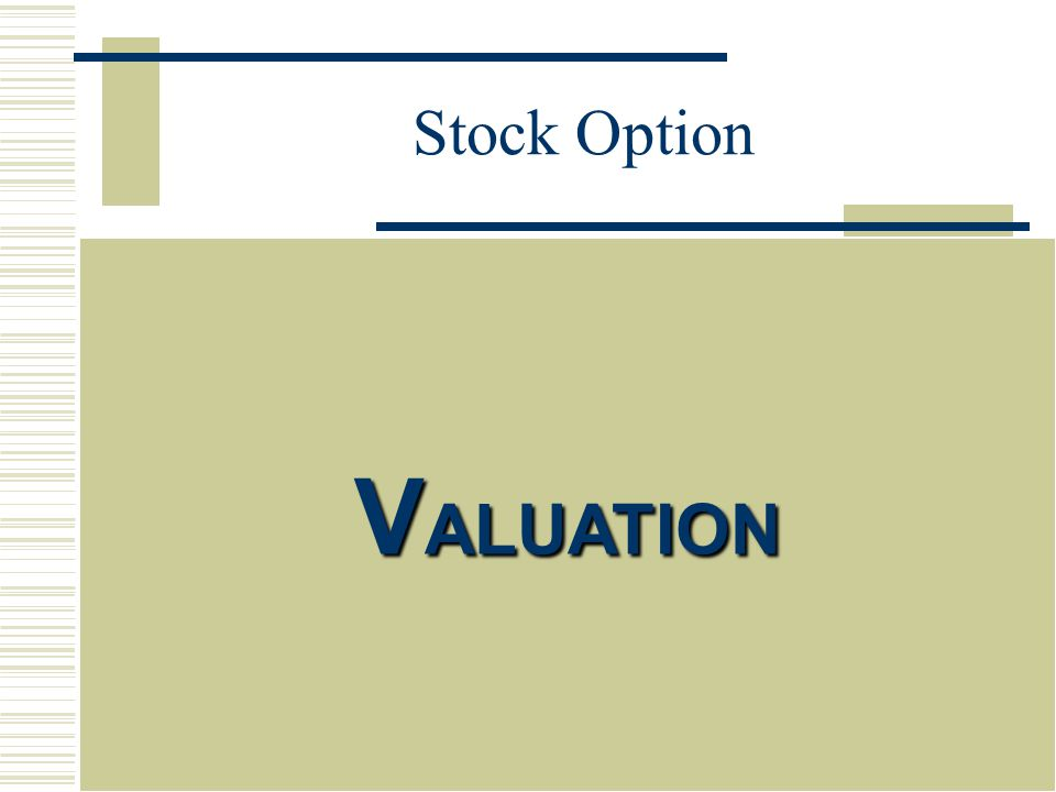 V ALUATION Stock Option