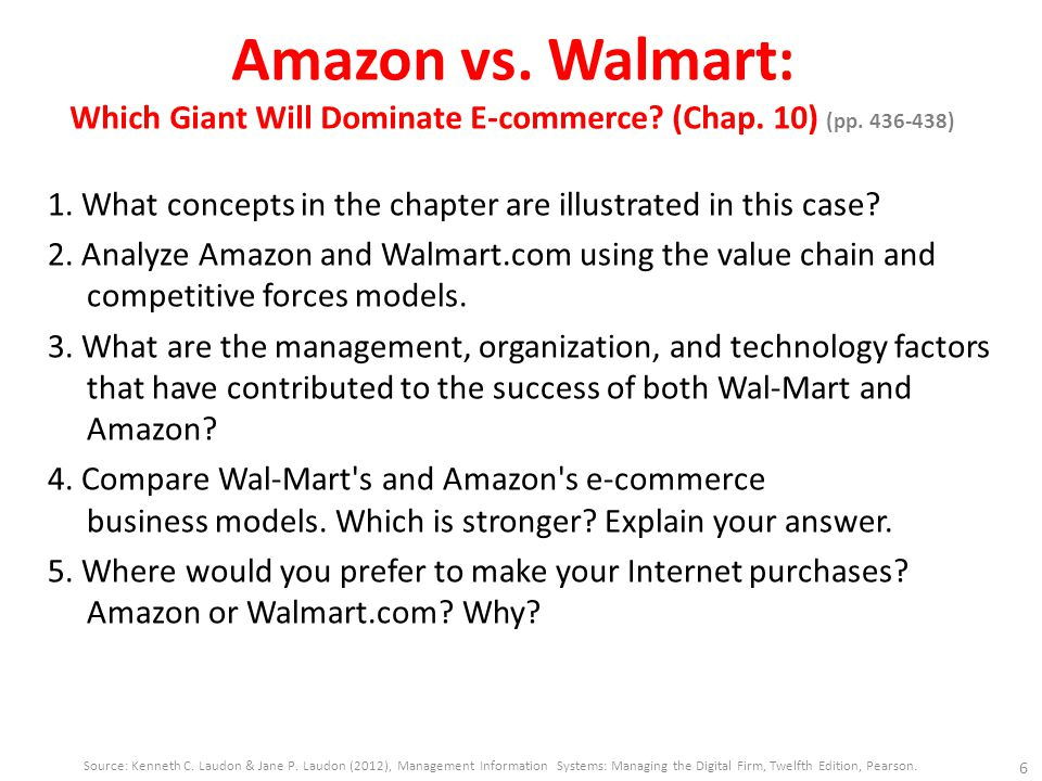 Amazon vs. Walmart: Which Giant Will Dominate E-commerce? (Chap. 10) (pp. 436-438) 1. What concepts in the chapter are illustrated in this case? 2. An