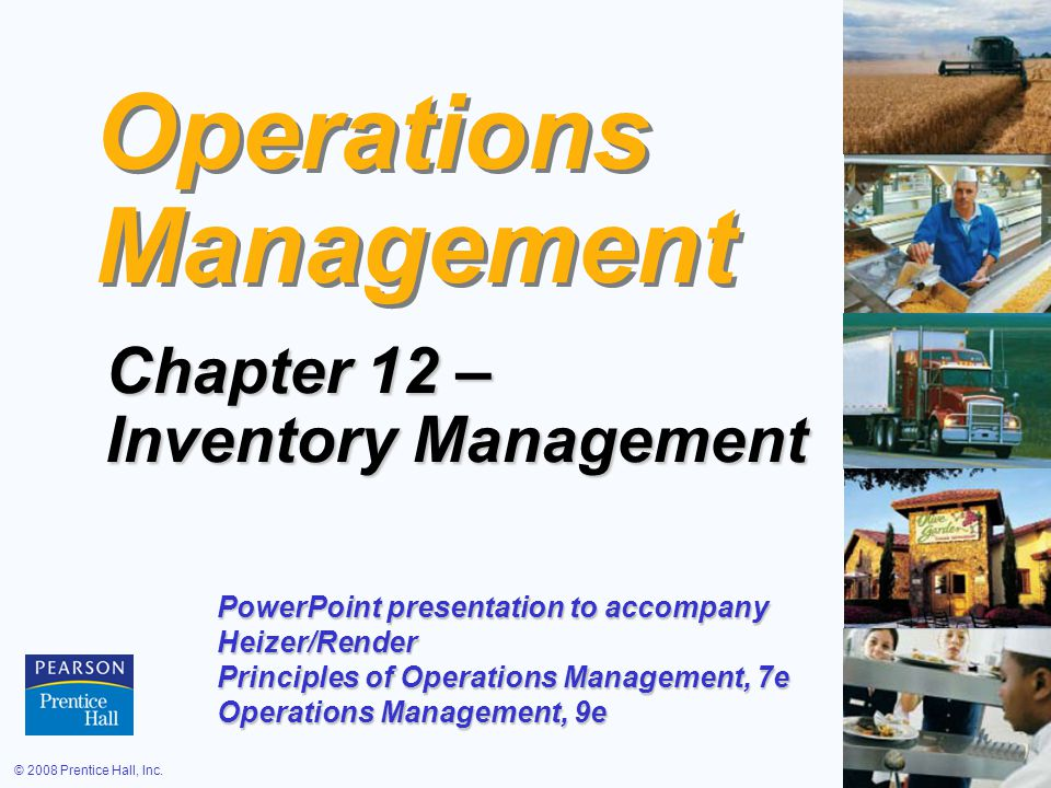 © 2008 Prentice Hall, Inc.12 – 12 Functions of Inventory 1.To decouple or separate various parts of the production process 2.To decouple the firm from fluctuations in demand and provide a stock of goods that will provide a selection for customers 3.To take advantage of quantity discounts 4.To hedge against inflation
