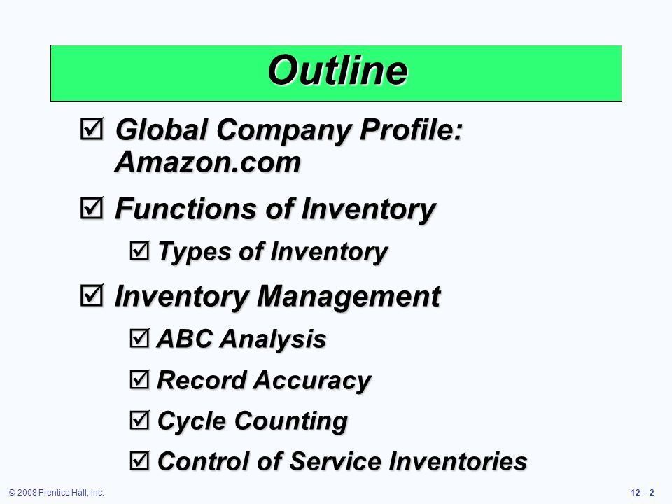 © 2008 Prentice Hall, Inc.12 – 33 Minimizing Costs Objective is to minimize total costs Table 11.5 Annual cost Order quantity Curve for total cost of holding and setup Holding cost curve Setup (or order) cost curve Minimum total cost Optimal order quantity (Q*)