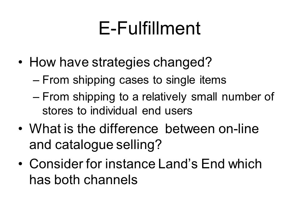 E-Fulfillment How have strategies changed.