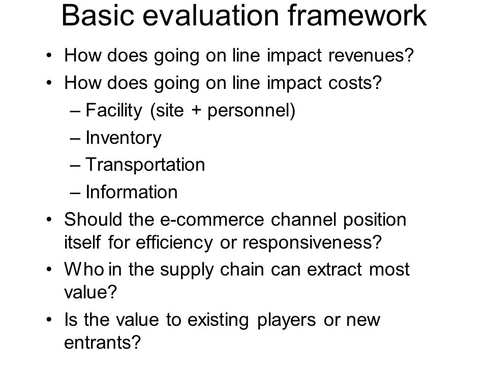 Basic evaluation framework How does going on line impact revenues.