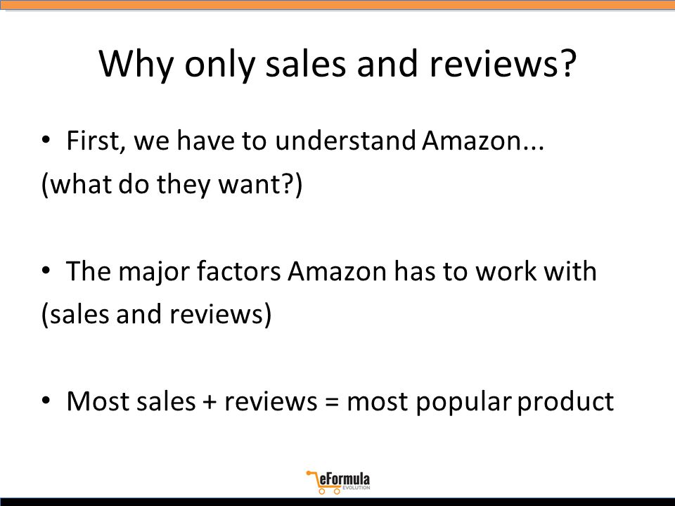 Why only sales and reviews. First, we have to understand Amazon...