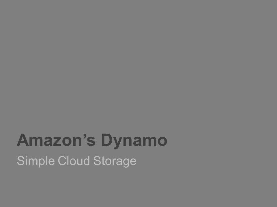 Amazon's Dynamo Simple Cloud Storage