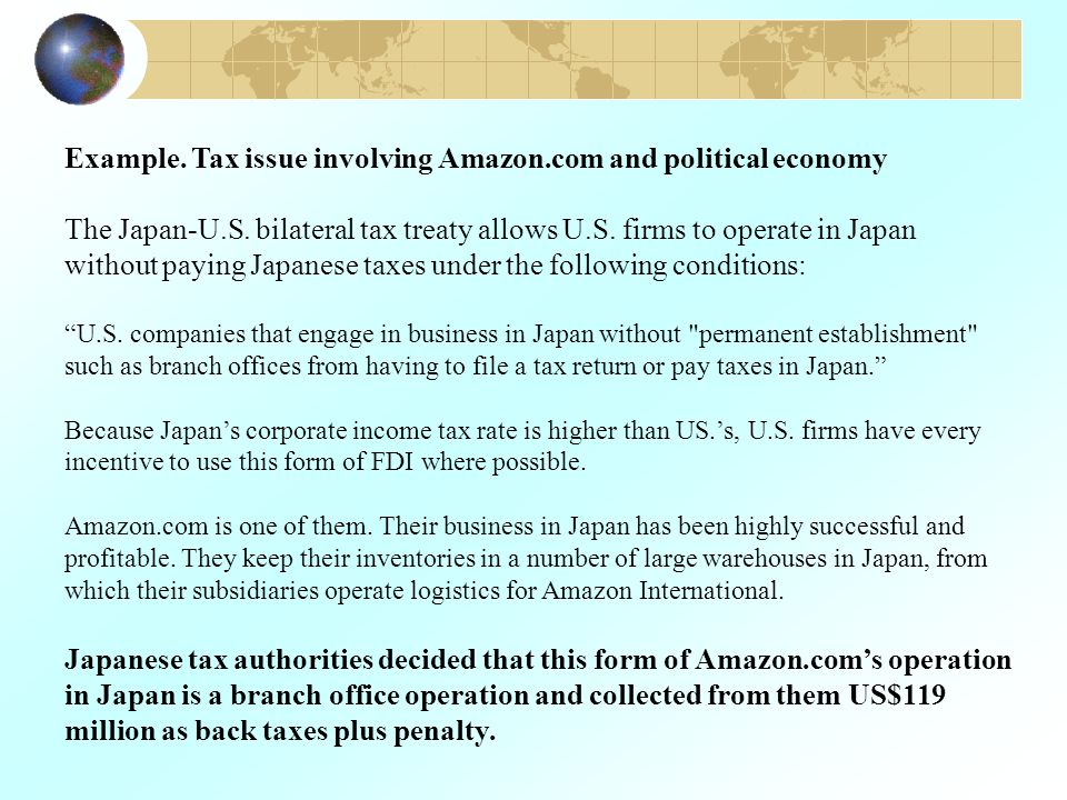 The Tokyo Regional Taxation Bureau has determined that Amazon.com's two Japanese wholly owned subsidiaries have in effect acted as branch offices of the affiliate, Amazon.com International Sales Inc.