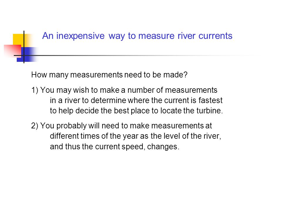 An inexpensive way to measure river currents How many measurements need to be made.