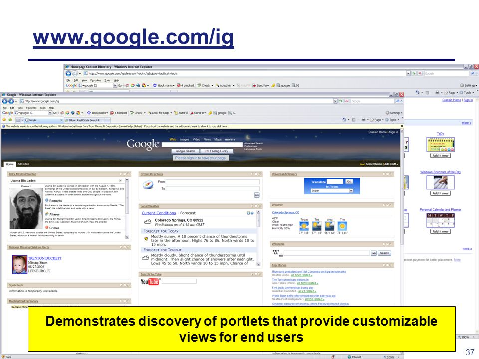 37 www.google.com/ig Demonstrates discovery of portlets that provide customizable views for end users