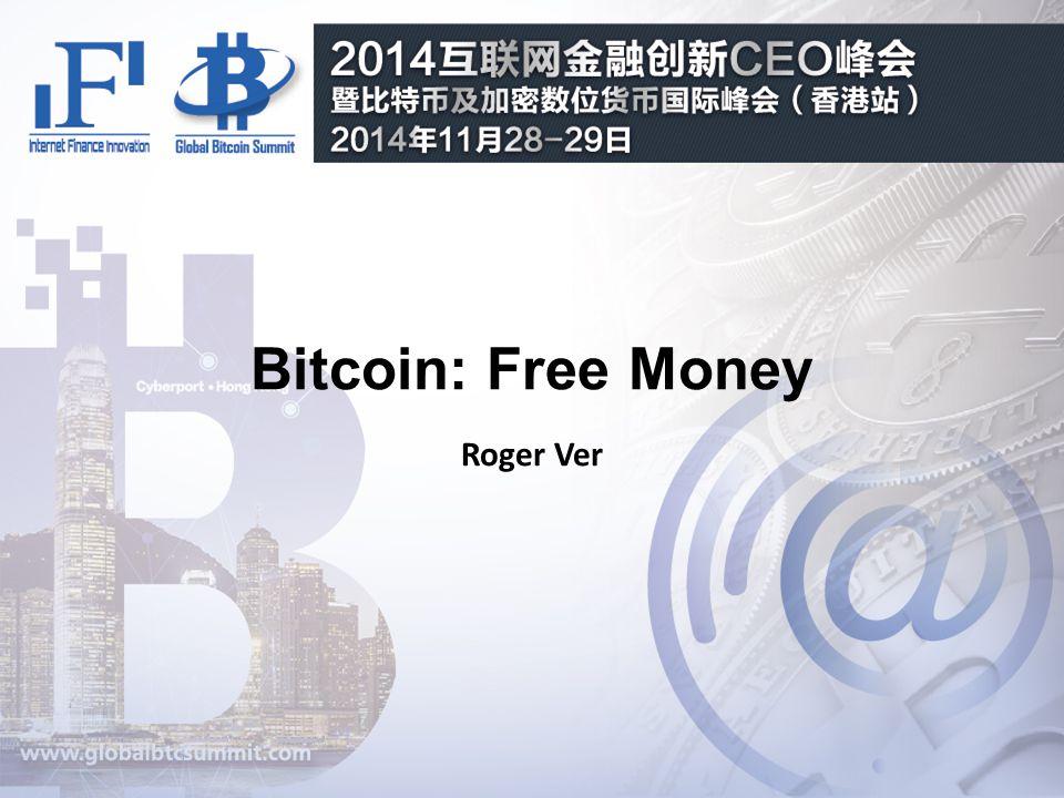 Bitcoin: Free Money Roger Ver