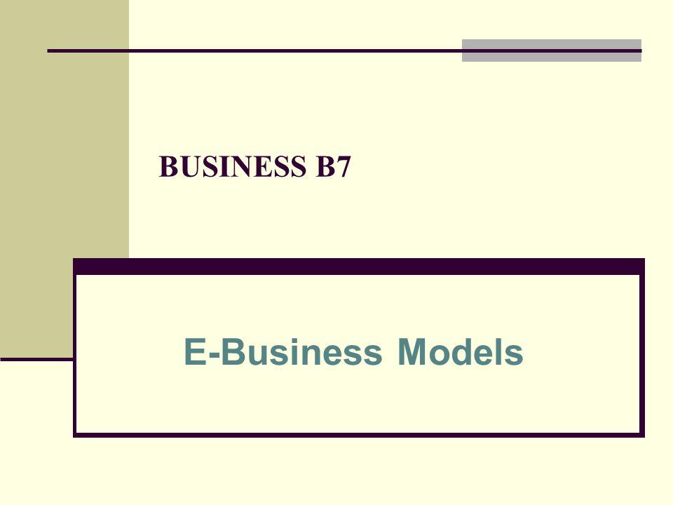 BUSINESS B7 E-Business Models