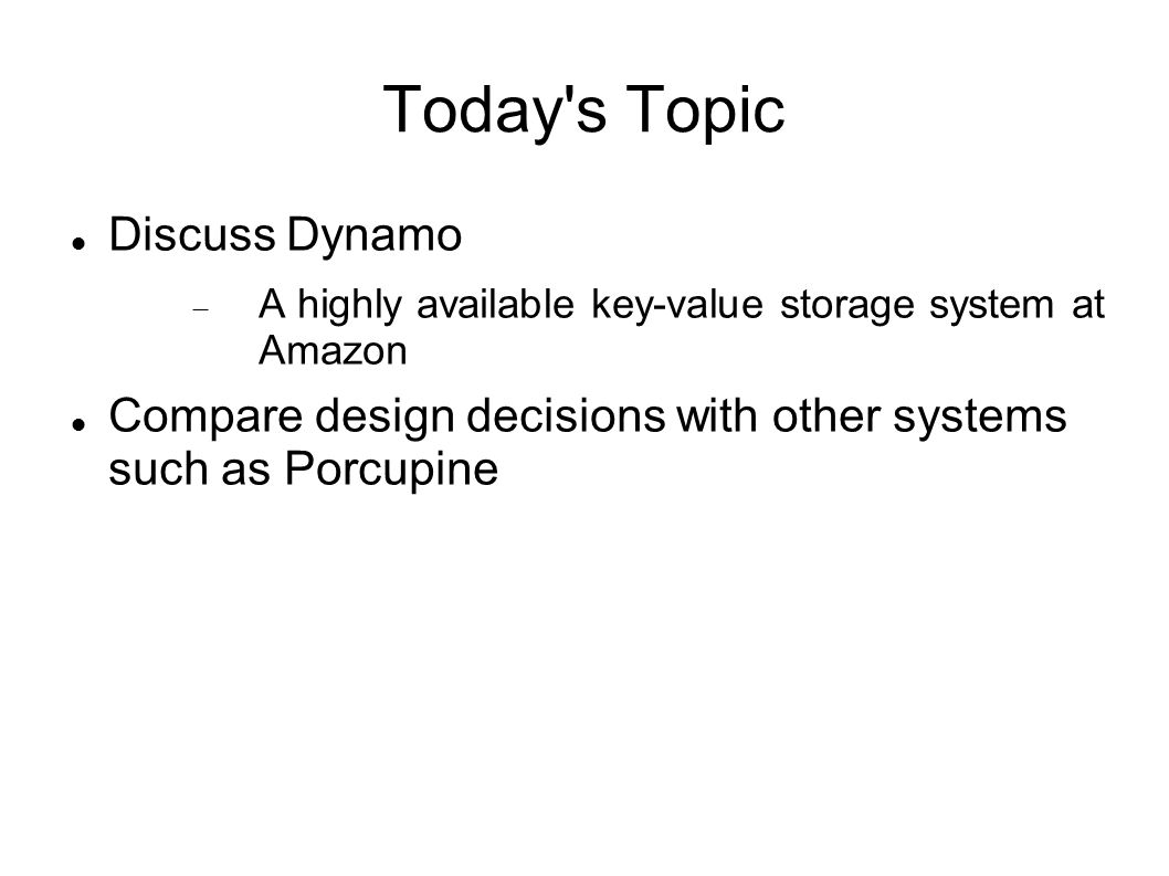 Agenda Overview Design Decisions/Trade-offs Dynamo s Architecture Evaluation