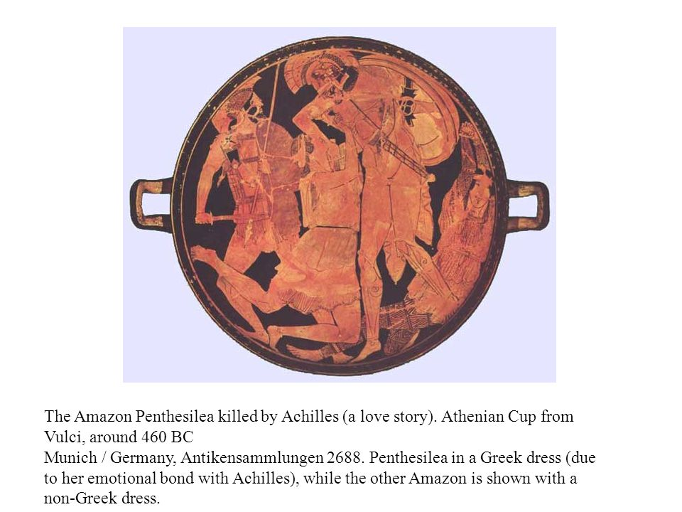 The Amazon Penthesilea killed by Achilles (a love story).